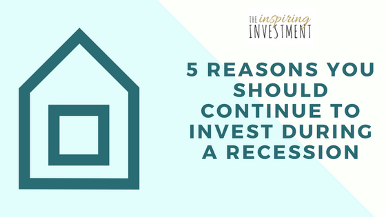 invest recession real estate 5 reasons