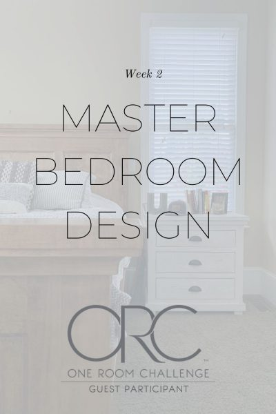 week two of the one room challenge we talk about design plans with our master bedroom
