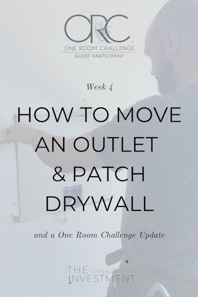 one room challenge week 4 update how to move an outlet and patch drywall