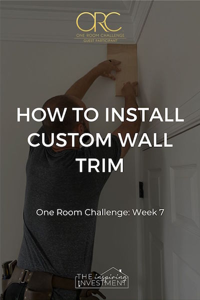 ORC Week 7: How to Install Custom Wall Trim – The Easy Way