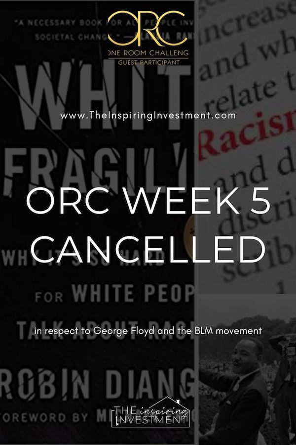 one room challenge week 5 cancelled due to the death of george floyd and all black lives that matter